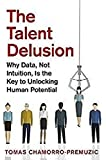 The Talent Delusion