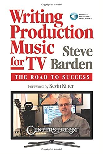Writing Production Music for TV: The Road to Success: Steve