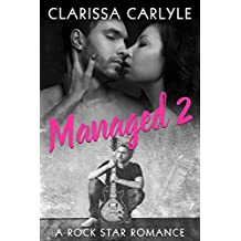 Managed 2: A Rock Star Romance