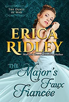 The Major's Faux Fiancee (Dukes of War Book 4) by [Ridley, Erica]