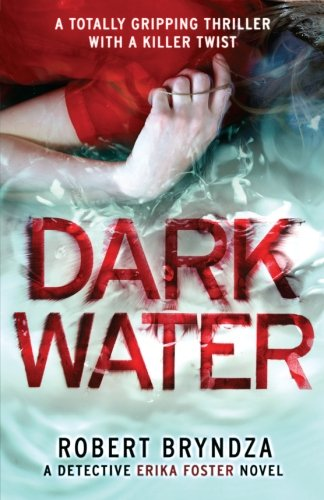 Dark Water: A gripping serial killer thriller (Detective Erika Foster) (Volume 3)