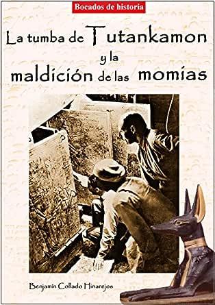 La tumba de Tutankamon y la maldición de las momias eBook: Hinarejos, Benjamín Collado: Amazon.es: Tienda Kindle