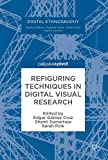 img - for Refiguring Techniques in Digital Visual Research (Digital Ethnography) book / textbook / text book