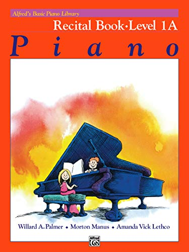 Piano 1a Basic Alfreds - Alfred's Basic Piano Library: Recital Book, Level 1A