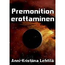 Premonition erottaminen (Finnish Edition)