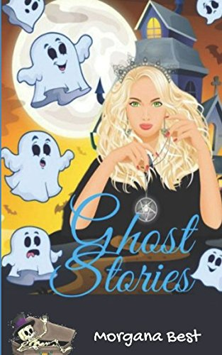Ghost Stories (Witch Woods Funeral Home Book 4): (Ghost Cozy Mystery series)
