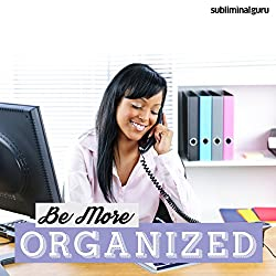 Be More Organized