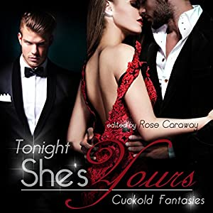Tonight, She's Yours: Cuckold Fantasies Audiobook