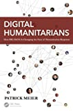 Digital Humanitarians: How Big Data Is Changing...