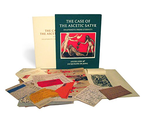 Asger Jorn & Jacqueline de Jong: The Case of the Ascetic Satyr: Snapshots from Eternity