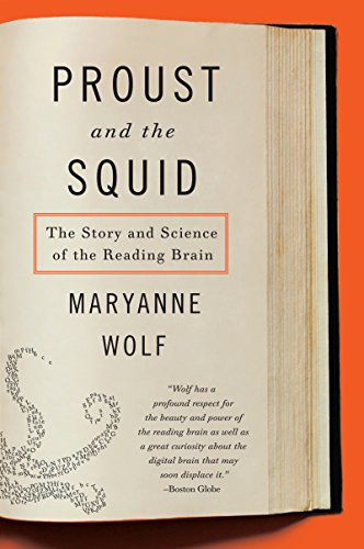 (Proust and the Squid: The Story and Science of the Reading Brain)
