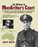 img - for An Officer in MacArthur's Court. a Memoir of the First Headquarters Commandant for General Douglas MacArthur in Australia. book / textbook / text book