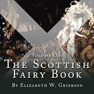 The Scottish Fairy Book, Volume One Hörbuch