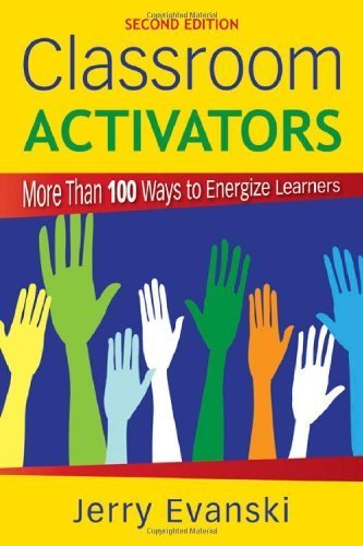 Classroom Activators: More Than 100 Ways to Energize Learners 2nd Edition by Evanski, Gerard A. (Alan) published by Corwin Press Paperback