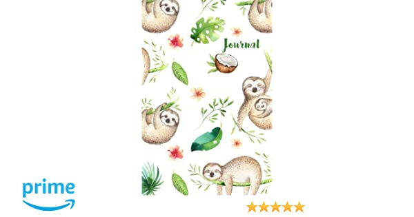 Journal: 6x9 Sloth Journal - Gift for Sloth Lovers - Sloth Gifts Paperback – March 8, 2018