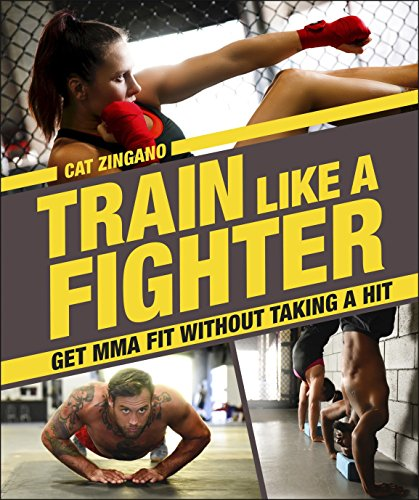 Train Like a Fighter: Get MMA Fit Without Taking a (Mma Fighter)