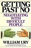 img - for Getting Past No: Negotiating with Difficult People Paperback   International Edition, September, 1991 book / textbook / text book