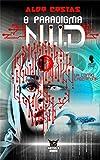 O Paradigma N.i.i.D: Um conto Cyberpunk