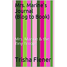 Mrs. Marine's Journal (Blog to Book): Mrs. Marine & the Tiny Troops