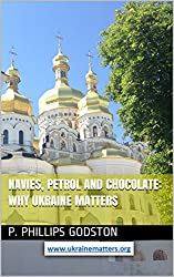 Navies, Petrol and Chocolate: Why Ukraine Matters