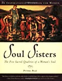 img - for Soul Sisters: The Five Sacred Qualities of a Woman's Soul book / textbook / text book