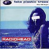 Fake Plastic Trees
