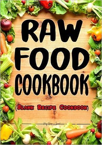 Raw food cookbook blank recipe cookbook 7 x 10 100 blank recipe raw food cookbook blank recipe cookbook 7 x 10 100 blank recipe pages amazon my recipe journal blank book billionaire 9781541161634 books forumfinder Images