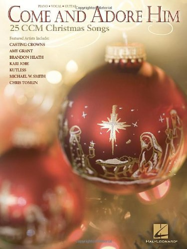 Come and Adore Him - 25 Ccm Christmas Songs (Non Traditional Christmas Songs)