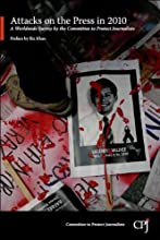 Attacks on the Press in 2010: A Worldwide Survey by the Committee to Protect Journalists