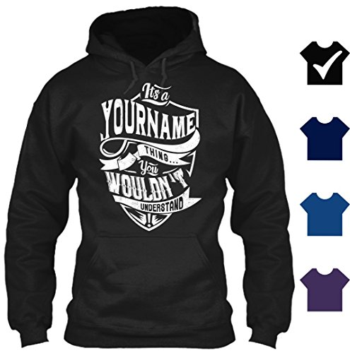 It's YourName Thing You Wouldn't Understand Customized T Shirt - Personalized Hoodie (M,Black)