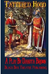 Tattered Hood: Robin's Eternal Duty to Honor the Name of Richard Paperback