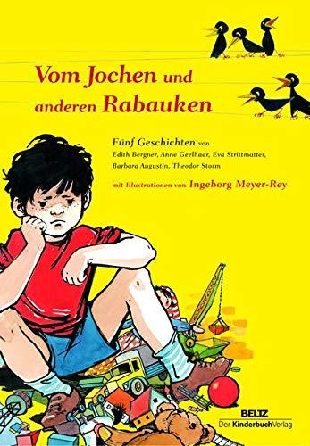 Vom Jochen und anderen Rabauken: Fünf Geschichten mit Illustrationen von Ingeborg Meyer-Rey
