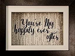 You're My Happily Every After Wedding Love Anniversary Disney Fairytale Inspirational Quote Upcycled Vintage Book Page 6x8 Framed Art Shadow Box