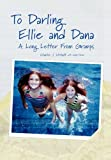 To Darling Ellie and Dana, Charles J. Urstadt and Joseph Dobrian, 1453506012