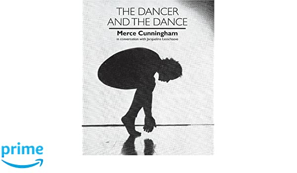 dancer and the dance merce cunningham in conversation with jacqueline lesschaeve