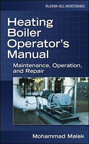 heating boiler operator's manual maintenance, operation, and repair boiler installation diagram heating boiler operator's manual maintenance, operation, and repair 1st edition