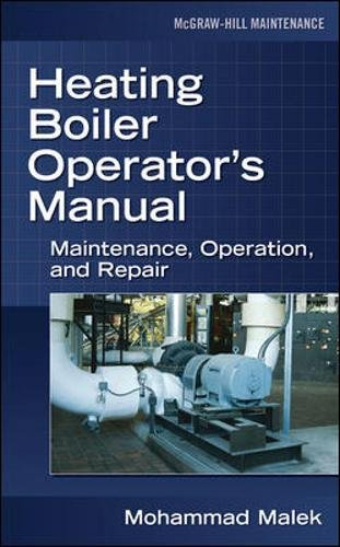 Heating Boiler Operator's  Manual: Maintenance, Operation, and Repair (Mechanical Engineering)