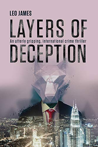Layers of Deception: An utterly gripping, international crime thriller. by [James, Leo]
