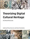 Theorizing Digital Cultural Heritage (Media in Transition) by Fiona Cameron (2010-04-07)