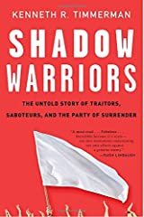 Shadow Warriors: The Untold Story of Traitors, Saboteurs, and the Party of Surrender Paperback