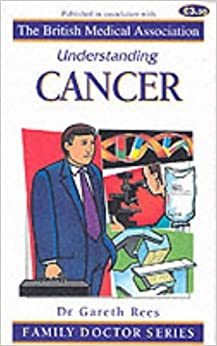 Book Understanding Cancer (Family Doctor) (Family Doctor Series) by Gareth J.G. Rees (2005-01-01)