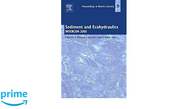 Sediment and Ecohydraulics, Volume 9: INTERCOH 2005