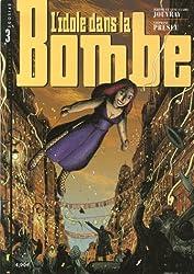 L'idole dans la Bombe, Tome 3 :