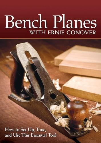 Bench Planes with Ernie Conover: How to Set Up, Tune, and Use This Essential Tool pdf epub