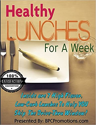 Book Healthy Lunches For A Week: 7 low-carb, high nutrition lunches for each day of your week Healthy Meals For A Week