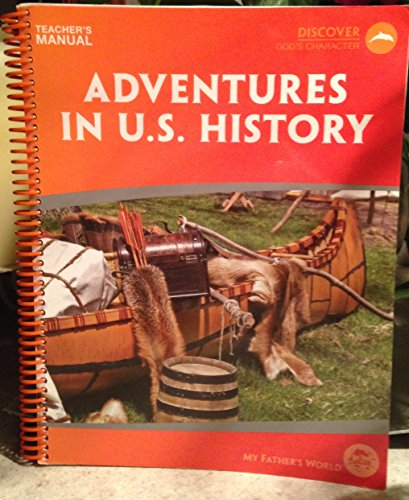 My Father's World Homeschool Curriculum: Adventures In U.S. History (My Fathers World World History And Literature)