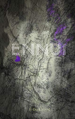 Ennui (The G.A.M.E.Z. Duology) by [Darkwood, E]