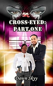 Cross-Eyed: Part One (Crossed-Eyed Book 1) by [Skyy, Dawn]