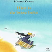 Hier is de boze heks [Here Is the Wicked Witch] Audiobook by Hanna Kraan Narrated by Hanna Kraan