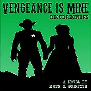 Vengeance Is Mine: Resurrections Audiobook